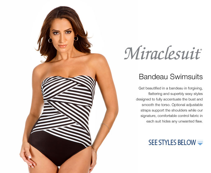 Bandeau Swimsuits - Get beautified in a bandeau in forgiving, flattering and superbly sexy styles designed to fully accentuate the bust and smooth the torso. Optional adjustable straps support the shoulders while our signature, comfortable control fabric in each suit hides any unwanted flaw.