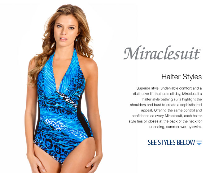 Halter Swimsuits - Superior style, undeniable comfort and a distinctive lift that lasts all day, Miraclesuit's halter style bathing suits highlight the shoulders and bust to create a sophisticated appeal. Offering the same control and confidence as every Miraclesuit, each halter style ties or closes at the back of the neck for unending, summer worthy swim.